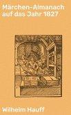 Märchen-Almanach auf das Jahr 1827 (eBook, ePUB)