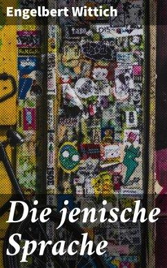 Die jenische Sprache (eBook, ePUB) - Wittich, Engelbert