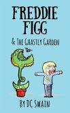 Freddie Figg & the Ghastly Garden (eBook, ePUB)