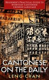Cantonese on the Daily: Beginner's Practical Guide to Everyday Cantonese Chinese Language (eBook, ePUB)