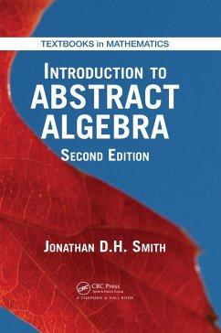 Introduction to Abstract Algebra (eBook, ePUB) - Smith, Jonathan D. H.