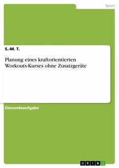 Planung eines kraftorientierten Workouts-Kurses ohne Zusatzgeräte (eBook, PDF)