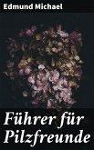Führer für Pilzfreunde (eBook, ePUB)