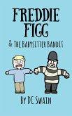 Freddie Figg & the Babysitter Bandit (eBook, ePUB)