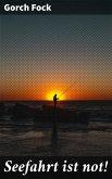 Seefahrt ist not! (eBook, ePUB)
