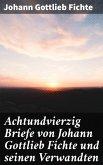 Achtundvierzig Briefe von Johann Gottlieb Fichte und seinen Verwandten (eBook, ePUB)