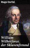 William Wilberforce, der Sklavenfreund (eBook, ePUB)