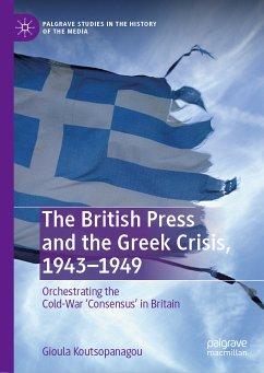 The British Press and the Greek Crisis, 1943–1949 (eBook, PDF)