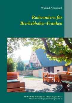 Radwandern für Bierliebhaber-Franken (eBook, ePUB)