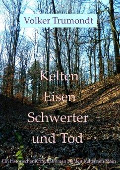 Kelten Eisen Schwerter und Tod (eBook, ePUB)