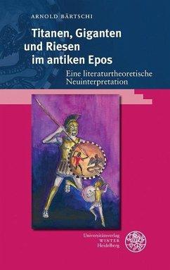 Titanen, Giganten und Riesen im antiken Epos (eBook, PDF) - Bärtschi, Arnold