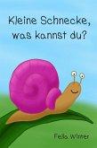 Kleine Schnecke, was kannst du? (eBook, ePUB)