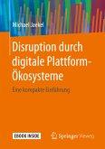 Disruption durch digitale Plattform-Ökosysteme (eBook, PDF)