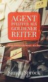 Agent Pfeiffer als goldener Reiter (eBook, ePUB)