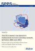 The EU's Impact on Identity Formation in East-Central Europe between 2004 and 2013 (eBook, ePUB)