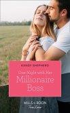 One Night With Her Millionaire Boss (Mills & Boon True Love) (eBook, ePUB)
