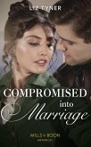 Compromised Into Marriage (Mills & Boon Historical) (eBook, ePUB)