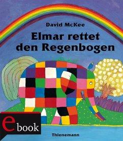 Elmar: Elmar rettet den Regenbogen (eBook, ePUB) - McKee, David