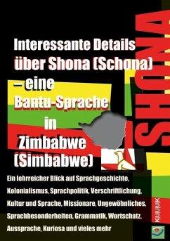 Interessante Details über Shona (Schona) - eine Bantu-Sprache in Zimbabwe (Simbabwe) - Jans, Klaus