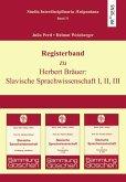 Registerband zu Herbert Bräuer: Slavische Sprachwissenschaft I, II, III