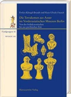 Die Terrakotten aus Assur im Vorderasiatischen Museum Berlin - Klengel-Brandt, Evelyn;Onasch, Hans-Ulrich