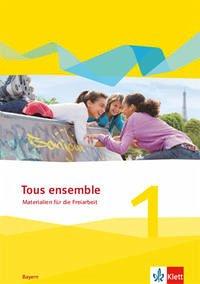 Tous ensemble 1. Ausgabe Bayern. Materialien für die Freiarbeit 1. Lernjahr