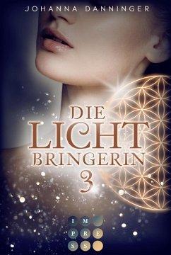 Die Lichtbringerin Bd.3 (eBook, ePUB) - Danninger, Johanna