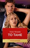 Too Texan To Tame (Mills & Boon Desire) (Texas Cattleman's Club: Inheritance, Book 5) (eBook, ePUB)