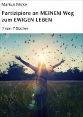 Partizipiere an MEINEM Weg zum EWIGEN LEBEN (eBook, ePUB)