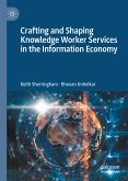 Crafting and Shaping Knowledge Worker Services in the Information Economy (eBook, PDF)