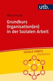 Grundkurs Organisation(en) in der Sozialen Arbeit (eBook, ePUB)