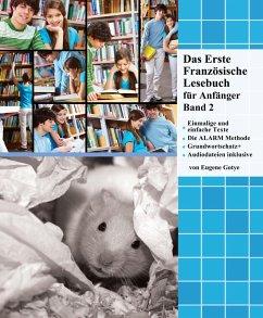 Das Erste Französische Lesebuch für Anfänger Band 2 (eBook, ePUB) - Gotye, Eugene