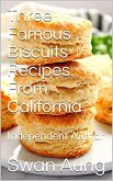 Three Famous Biscuits Recipes From California (eBook, ePUB)