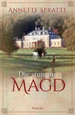 Die stumme Magd (eBook, ePUB) - Spratte, Annette