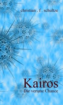 Kairos (eBook, ePUB) - Schultze, Christian Friedrich