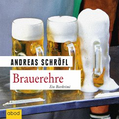 Brauerehre / Der Sanktus muss ermitteln Bd.1 (MP3-Download) - Schröfl, Andreas