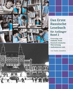 Das Erste Russische Lesebuch für Anfänger Band 2: Stufe A2 Zweisprachig mit Russisch-deutscher Übersetzung (eBook, ePUB) - Zubakhin, Vadim