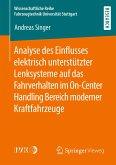 Analyse des Einflusses elektrisch unterstützter Lenksysteme auf das Fahrverhalten im On-Center Handling Bereich moderner Kraftfahrzeuge