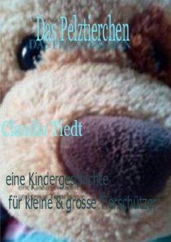 Das Pelztierchen eine Geschichte für kleine Tierschützer (eBook, ePUB) - Tiedt, Claudia