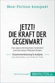 Jetzt! Die Kraft der Gegenwart. Zusammenfassung & Analyse des Bestsellers von Eckhart Tolle (eBook, ePUB)