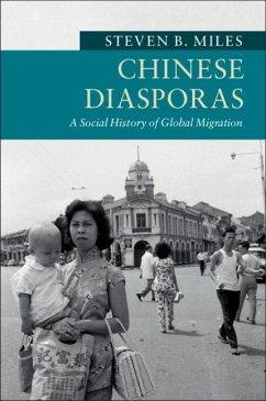 Chinese Diasporas - Miles, Steven B. (Washington University, St Louis)