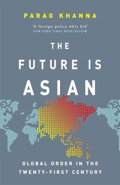 The Future Is Asian - Khanna, Parag