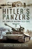 Hitler's Panzers: The Complete History 1933-1945