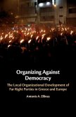 Organizing Against Democracy: The Local Organizational Development of Far Right Parties in Greece and Europe