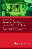 Performative Figuren queerer Männlichkeit (eBook, PDF)
