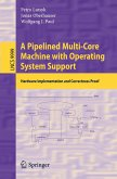 A Pipelined Multi-Core Machine with Operating System Support
