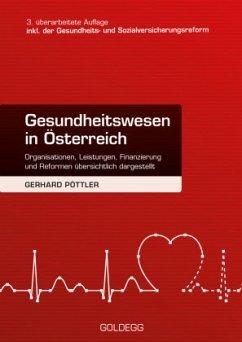 Gesundheitswesen in Österreich. 3. Auflage inkl. Gesundheits- und Sozialversicherungsreform - Pöttler, Gerhard