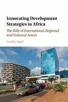 Innovating Development Strategies in Africa: The Role of International, Regional and National Actors - Signé, Landry