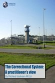The Correctional System: A Practitioner's View
