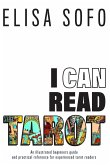 I Can Read Tarot: A beginners guide to reading tarot with tips and suggestions for the visual learner